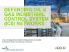 Defending Oil & Gas Industrial Control System (ICS) Networks