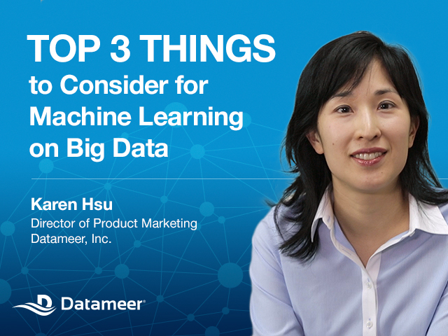 Webcast: Top 3 Things to Consider with Machine Learning on Big Data