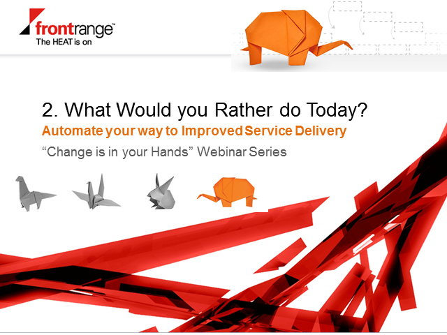 What Would You Rather Do Today? Automate Your Way to Improved Service Delivery