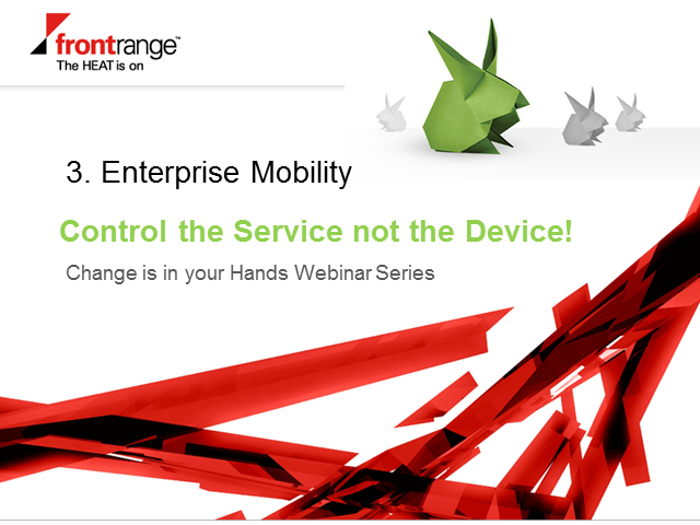 Enterprise Mobility- Control the Service not the Device!