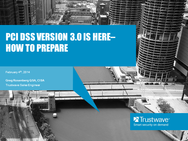 Trustwave and ETA Present PCI DSS Version 3.0 is Here - How to Prepare