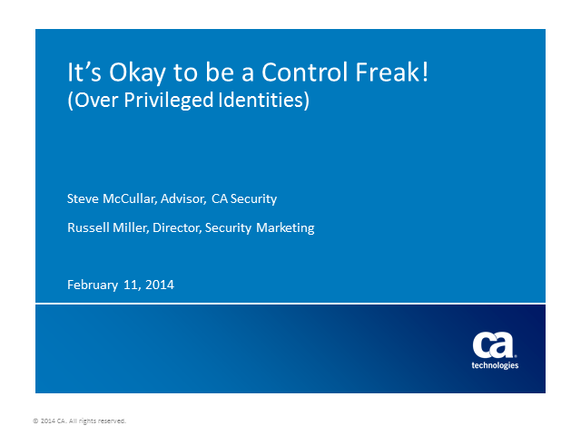 It's Okay to be a Control Freak! (Over Privileged Identities)