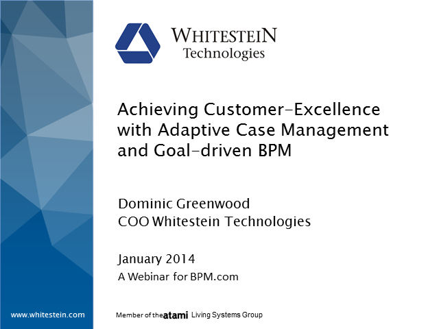 Achieving Customer-Excellence With Adaptive Case Management and Goal-driven BPM