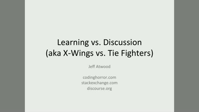 Learning Vs. Discussion by Jeff Atwood [Video]