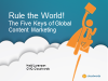 Rule the World! The Five Keys to Global Content Marketing