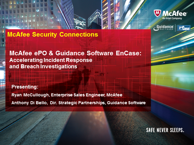 McAfee and Guidance Software's EnCase: Accelerating Incident Response and Breach