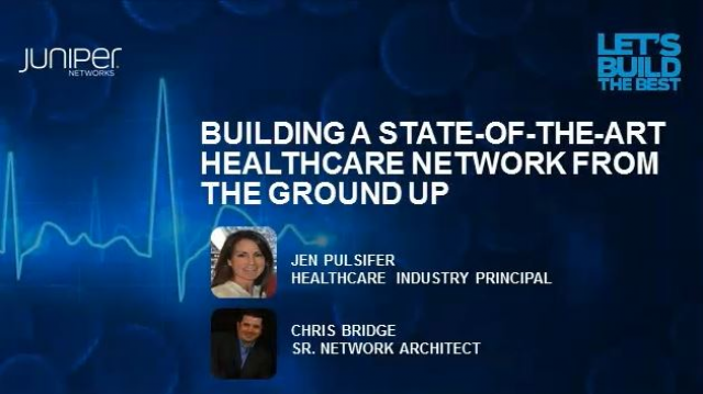 Building a State-of-the-Art Healthcare Network from the Ground-Up