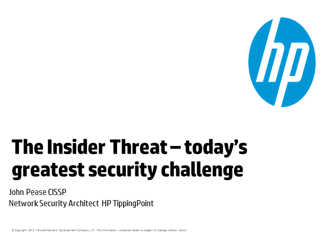 The Insider Threat – Today's Greatest Security Challenge
