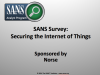 SANS Analyst Webcast: SANS Survey on Securing The Internet of Things