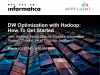 Data Warehousing Optimization with Hadoop:  How To Get Started