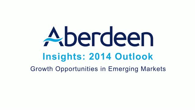 Aberdeen Insights: 2014 Outlook - Emerging Markets