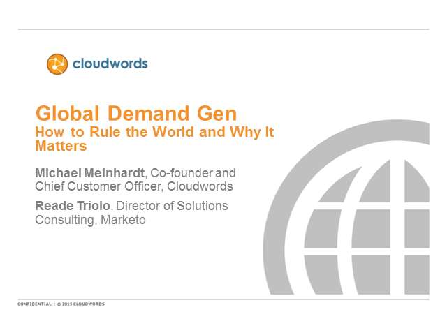 Global Demand Generation - How to Rule the World, and Why it Matters So Much