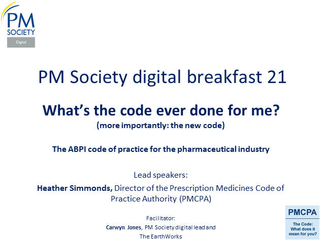 Digital Breakfast 21 - What's the code ever done for me? Heather Simmonds, PMCPA