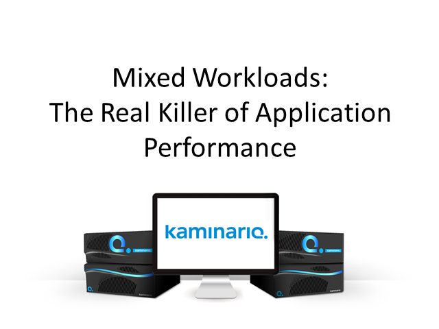 The Need For SSDs: Why Mixed Workloads are the Real Killer of App Performance