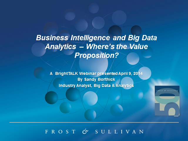 Business Intelligence and Big Data Analytics – Where's the Value Proposition?