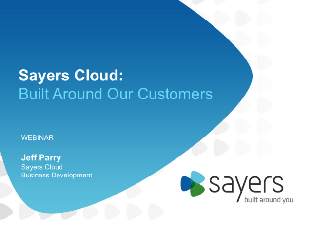 Sayers Cloud: Built Around Our Customers
