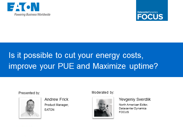 Is it possible to cut your energy costs, improve your PUE and maximize uptime?