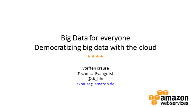 Big Data for Everyone: Democratizing Big Data with the Cloud