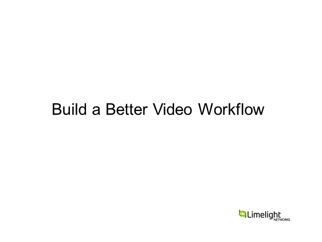 Building a Better Video Workflow