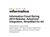 Informatica Cloud Spring 2014 Release: Advanced Integration, Simplified for All