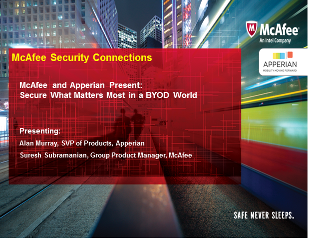 McAfee and Apperian present:  Secure What Matters Most in a BYOD World