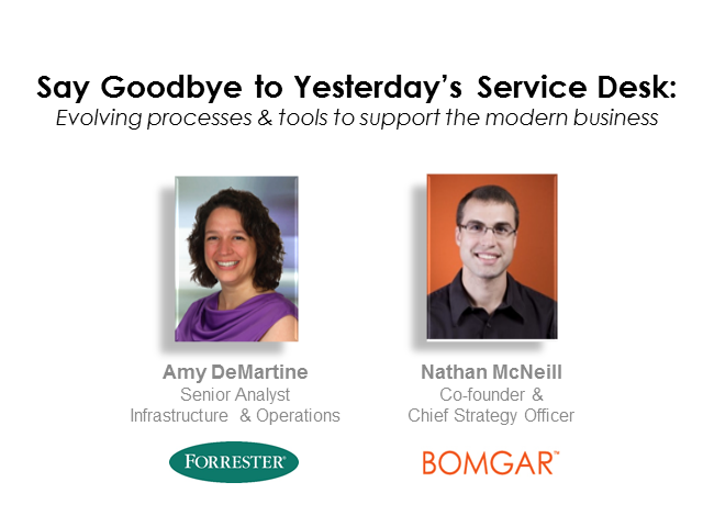 Say Goodbye to Yesterday's Service Desk