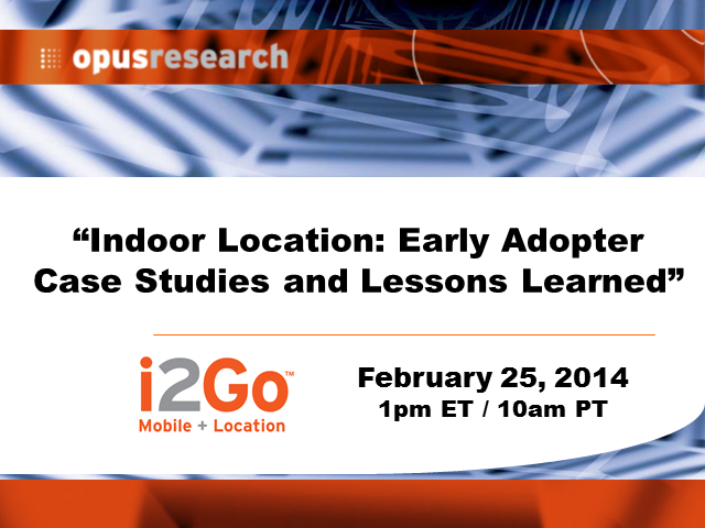 Indoor Location: Early Adopter Case Studies and Lessons Learned