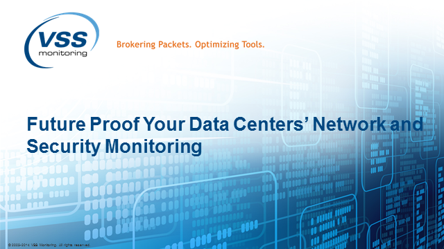 Future Proof Your Data Center's Network and Security Monitoring