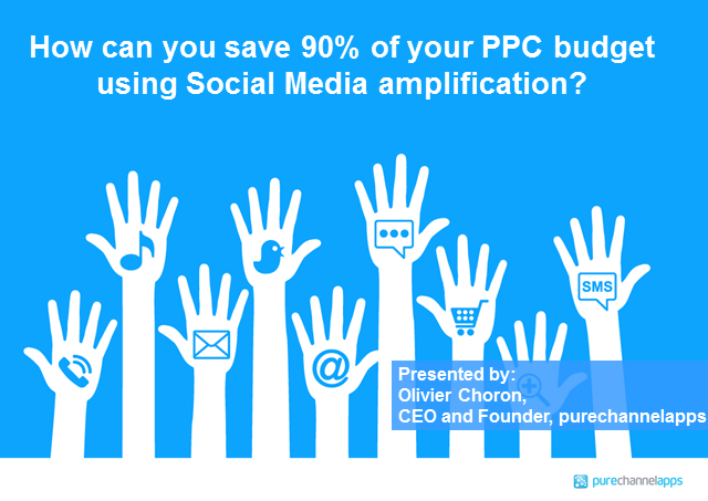 How can you save 90% on your PPC budget using Social Media amplification?