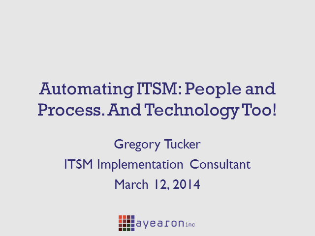 Automating ITSM: People and Process. And Technology Too!