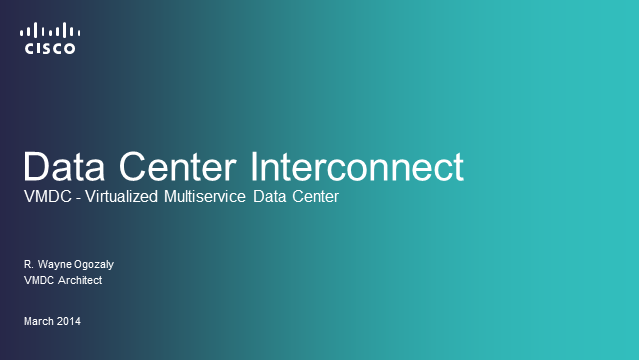 Cisco VMDC Data Center Interconnect: Deploy with Cisco Validated Design