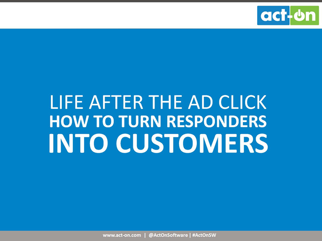 Life After The Click – Converting Ad Responders Into Customers