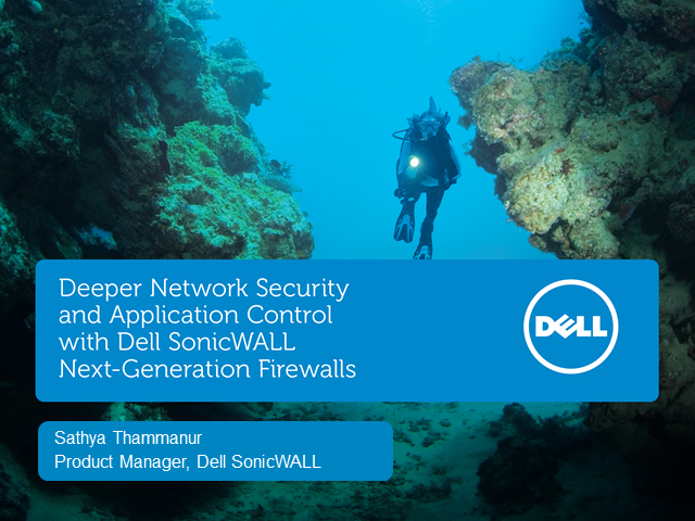 Network Security and Application Control with Dell Next Generation Firewalls