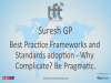 Best Practice Frameworks and Standards Adoption - Why Complicate? Be Pragmatic