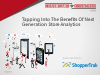 Tapping Into The Benefits Of Next Generation Store Analytics