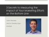 3 Secrets to Measuring the Impact of Your Marketing Efforts on the Bottom Line