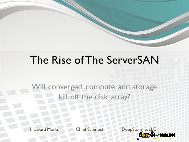 The Rise of The ServerSAN: Will converged storage kill off the disk array?