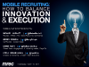 Mobile Recruiting: How to Balance Innovation and Execution