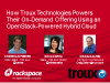 How Troux Uses an OpenStack Hybrid Cloud to Power Their On-Demand SaaS Offering
