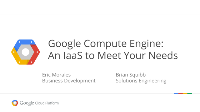 Google Compute Engine: An IaaS to Meet Your Needs