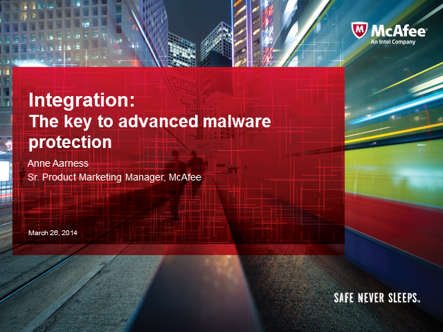 Integration: The key to advanced malware protection