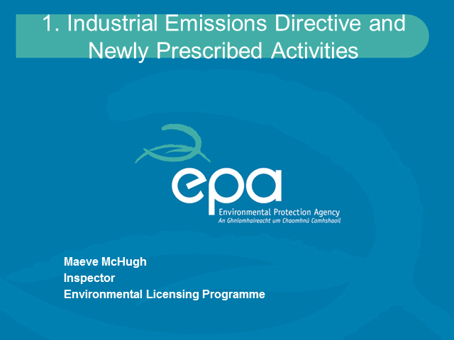 Industrial Emissions Directive (1) Newly Licensable Activities and (2) BAT