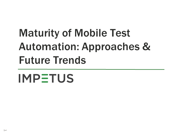 Maturity of Mobile Test Automation: Approaches and Future Trends
