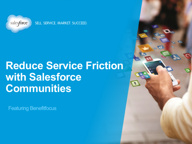 Reduce Service Friction with  Salesforce Communities: Benefitfocus Case Study