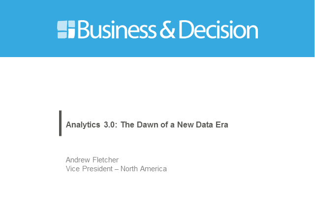 Analytics 3.0: The Dawn of a New Data Era