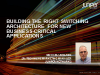 Building the Right Switching Architecture for New Business-critical Applications