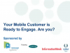 Your Mobile Customer is Ready to Engage. Are you?