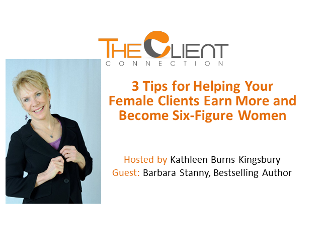 3 Tips For  Helping Your Female Clients Earn More and Become Six-Figure Women