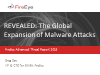 REVEALED: The Global Expansion of Malware Attacks
