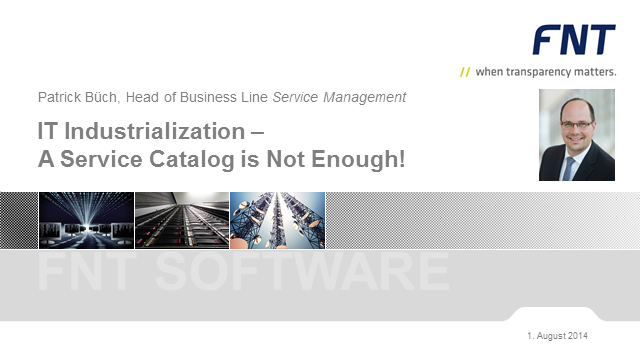IT Industrialization – A Service Catalog is Not Enough!
